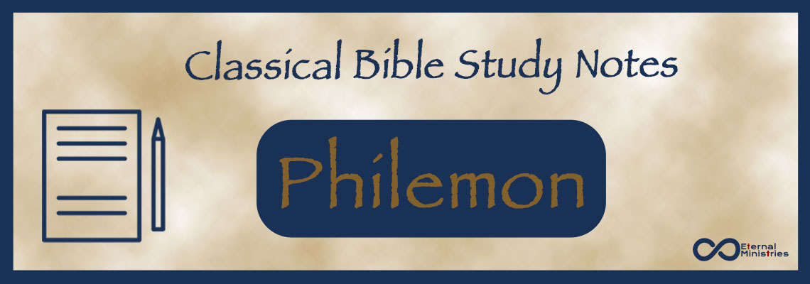 Classical Study Notes from Eternal Ministries, New Testament - Philemon